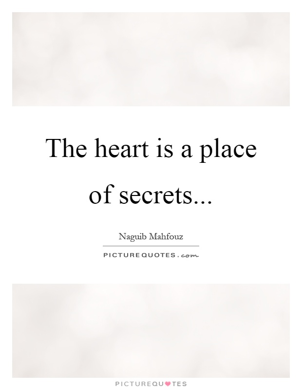 The heart is a place of secrets Picture Quote #1