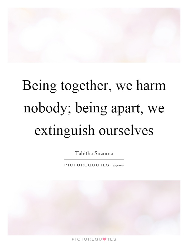 Being Together Quotes Enchanting Being Together Quotes & Sayings  Being Together Picture Quotes