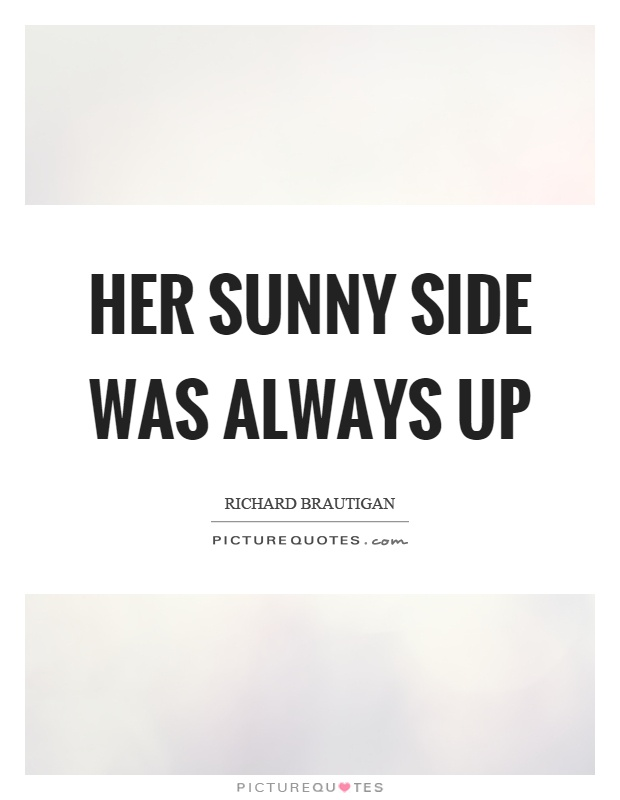Her sunny side was always up Picture Quote #1