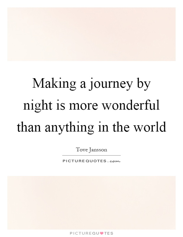 Making a journey by night is more wonderful than anything in the world Picture Quote #1