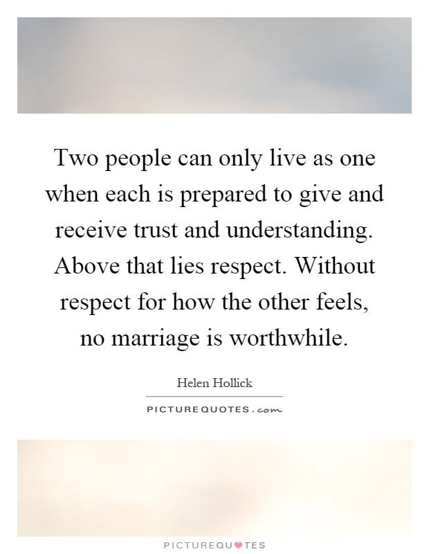 Two people can only live as one when each is prepared to ...