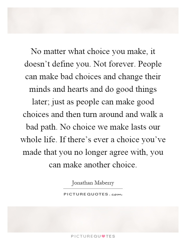 People have free will and can make choices