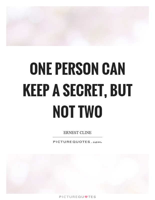 One person can keep a secret, but not two Picture Quote #1