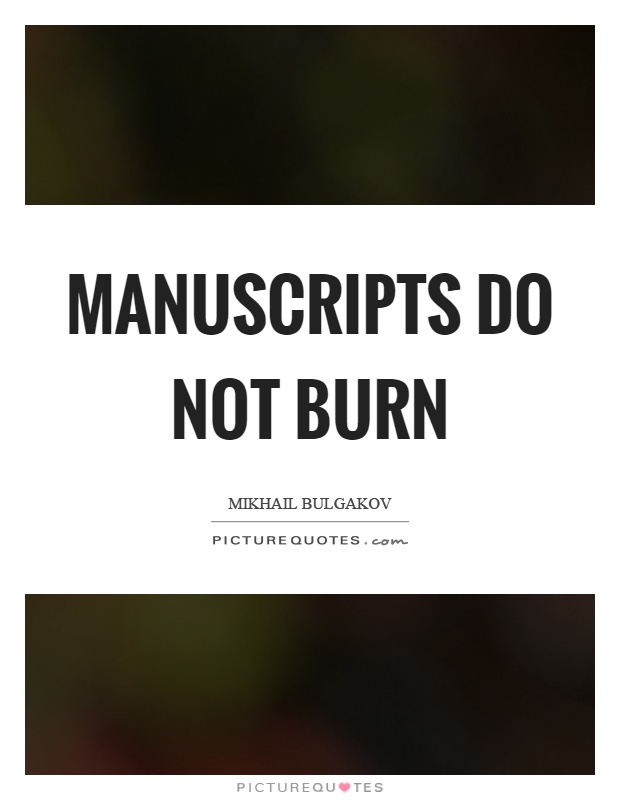 Manuscripts do not burn Picture Quote #1