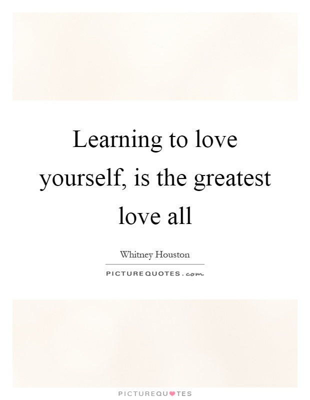 Learning To Love Yourself Quotes Mesmerizing Learning To Love Yourself Is The Greatest Love All  Picture Quotes