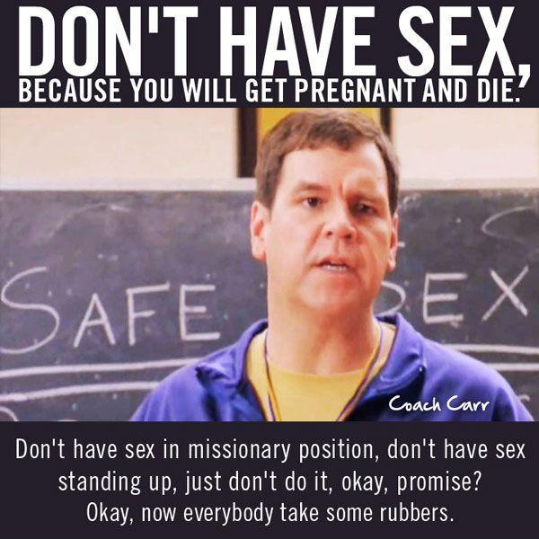 Don't have sex, because you will get pregnant and die Picture Quote #1
