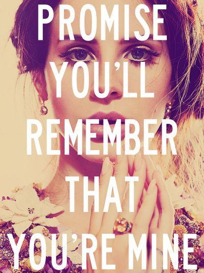 Promise you'll remember that you're mine Picture Quote #1