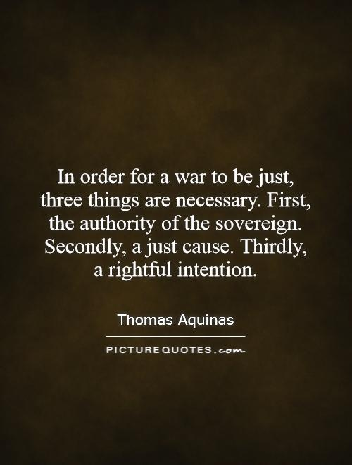 are wars necessary It has become uncommon for war makers to advertise their wars as desirable,  and standard policy to claim that every war is entered into as a last resort this is .