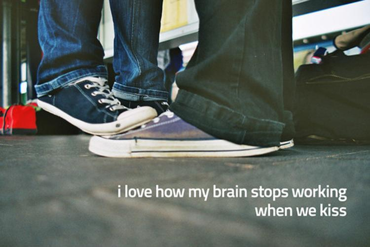 I love how my brain stops working when we kiss Picture Quote #1