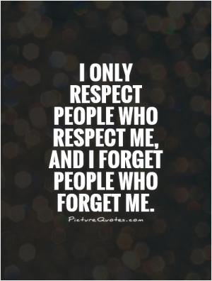 Respect is for those who deserve it, not for those who demand it  Picture Qu...
