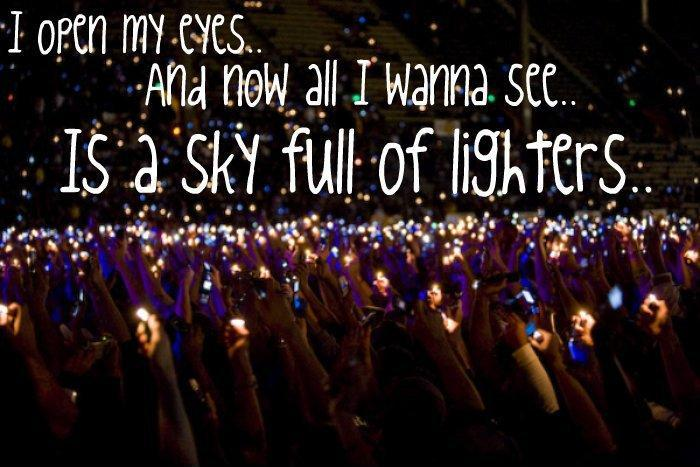 I open my eyes and now all I wanna see is a sky full of lighters Picture Quote #1