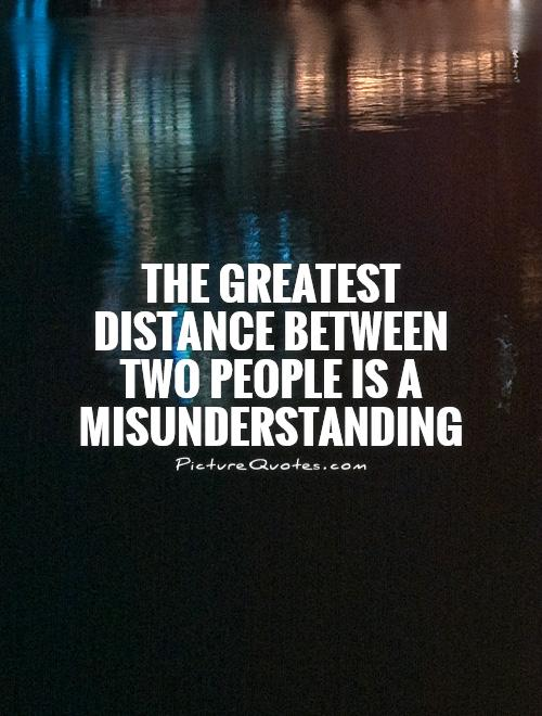 Quotes About Friendship Misunderstanding Delectable Misunderstanding Quotes & Sayings  Misunderstanding Picture Quotes