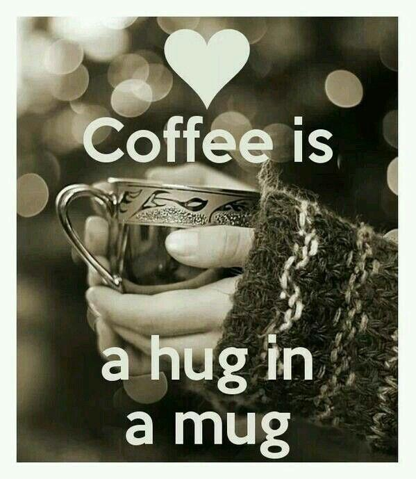 Coffee is a hug in a mug Picture Quote #1