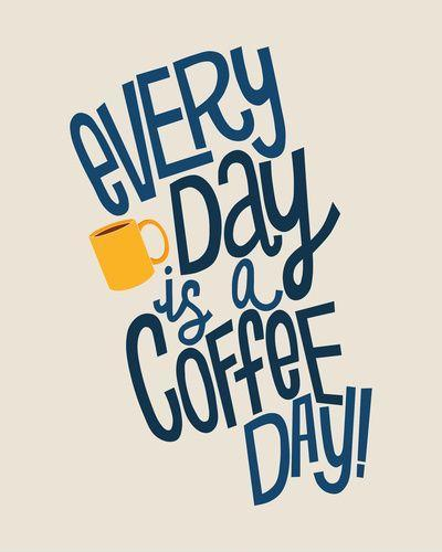 Every day is coffee day Picture Quote #1