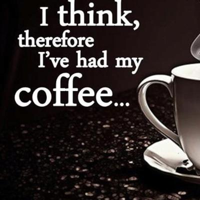 I think,   Therefore I've had my coffee Picture Quote #2