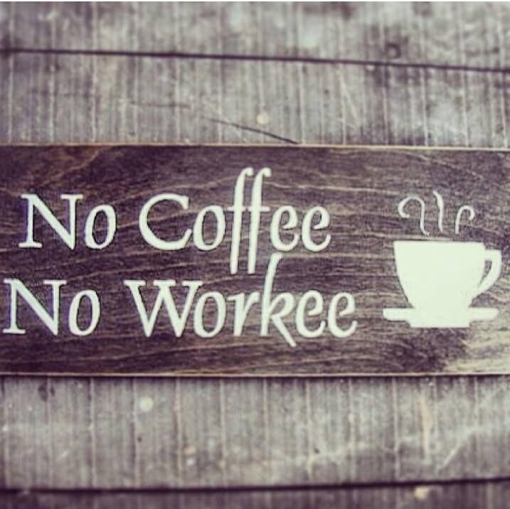 No coffee. No workee Picture Quote #1