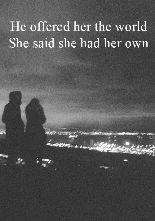 He offered her the world, she said she had her own Picture Quote #1