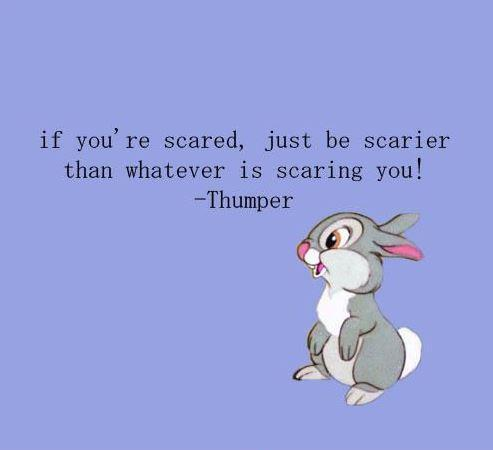 If you're scared, just be scarier than whatever's scaring you! Picture Quote #1