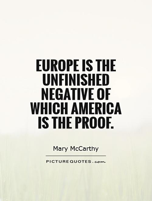 Europe is the unfinished negative of which America is the proof Picture Quote #1