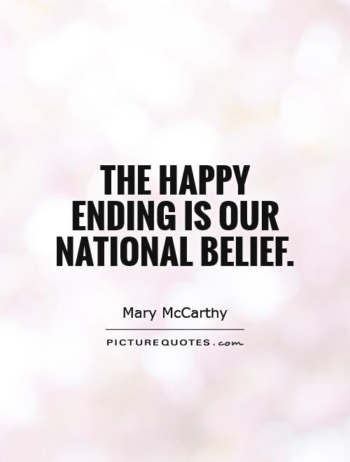 The happy ending is our national belief Picture Quote #1
