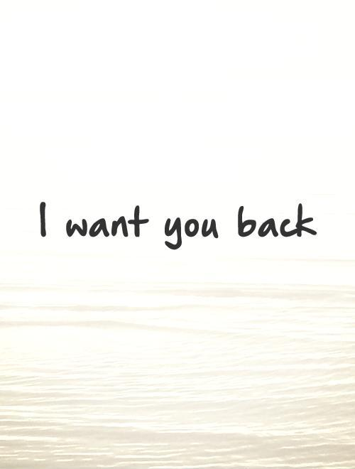 I want you back Picture Quote #1