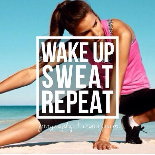 Wake up. Sweat. Repeat Picture Quote #1
