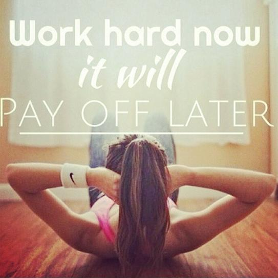 Work hard now, it will pay off later Picture Quote #1