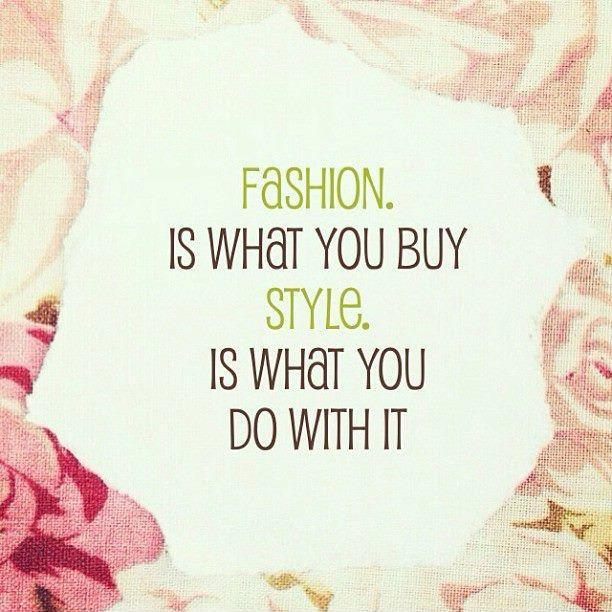 Fashion is what you buy. Style is what you do with it Picture Quote #1