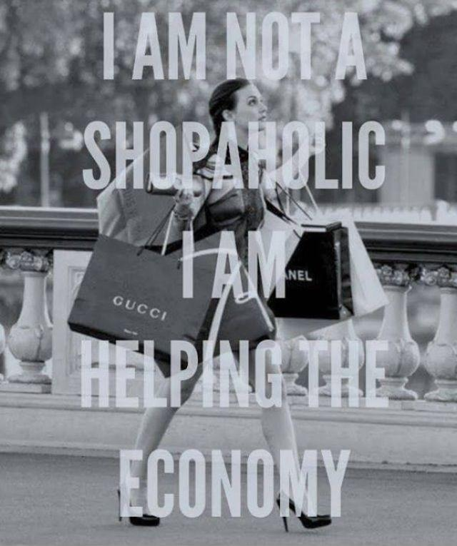 I am not a shopaholic, I am helping the economy Picture Quote #1