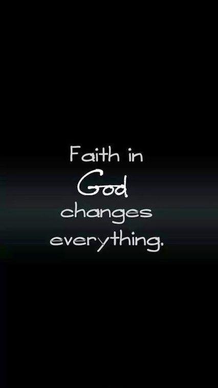 Faith in God changes everything Picture Quote #1