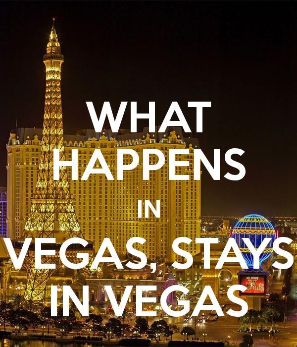 What happens in Vegas, stays in Vegas Picture Quote #1