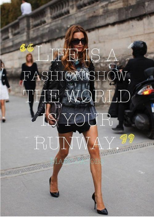 Life is a fashion show, the world is your runway Picture Quote #1