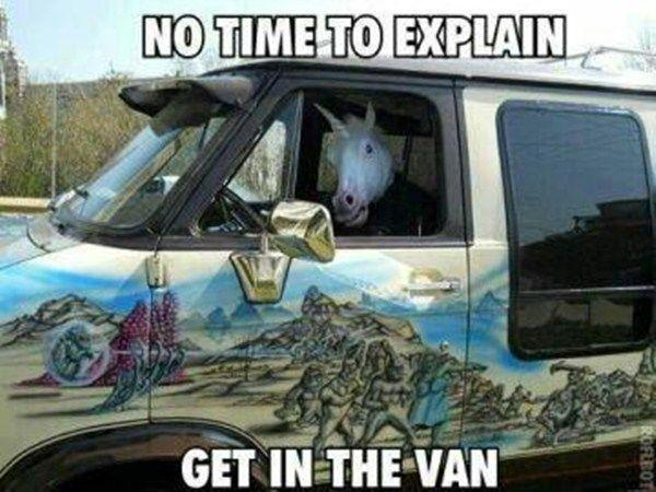 No time to explain, get in the van Picture Quote #1