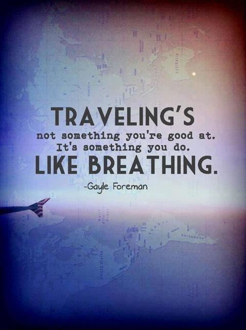 Traveling's not something you're good at. It's something you do. Like breathing Picture Quote #1