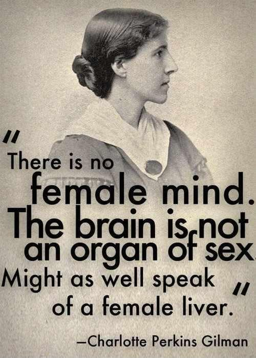 There is no female mind. The brain is not an organ of sex. Might as well speak of a female liver Picture Quote #1