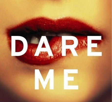 Dare me Picture Quote #1