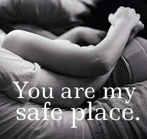 You are my safe place Picture Quote #1