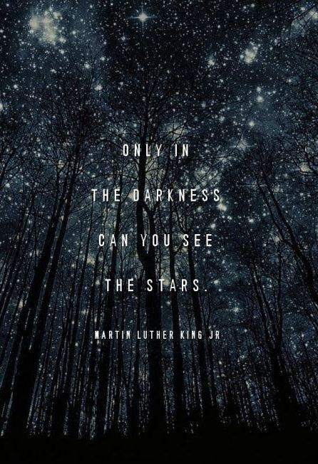 Only in the darkness can you see the stars Picture Quote #1