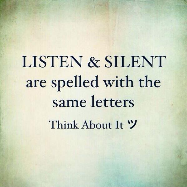 Listen and silent are spelled with the same letters. Think about it Picture Quote #1