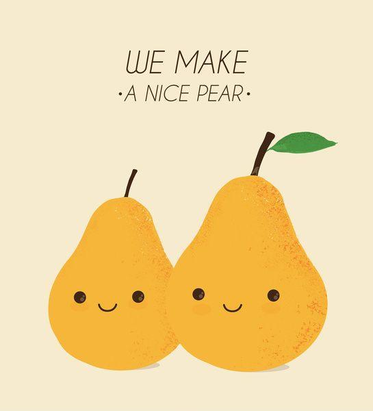 We make a nice pear Picture Quote #1
