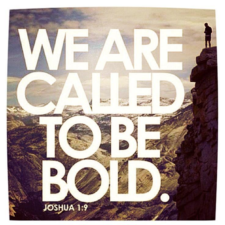 We are called to be bold Picture Quote #1