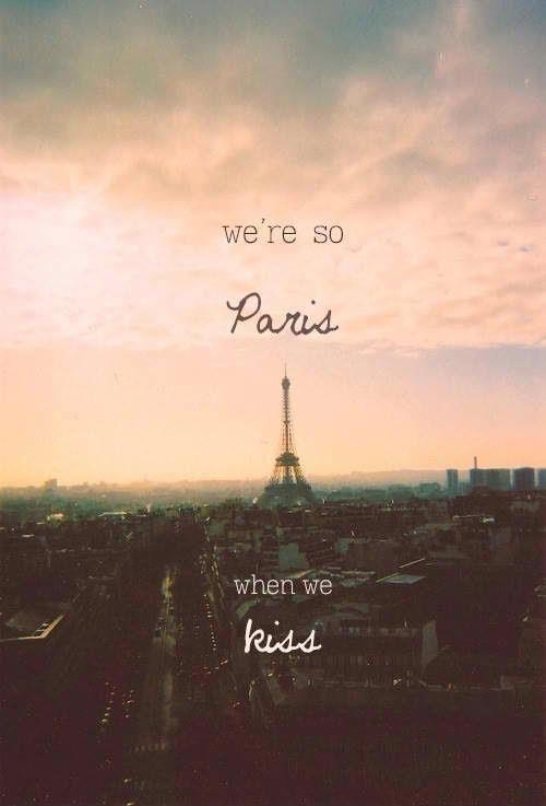 We're so Paris when we kiss Picture Quote #1