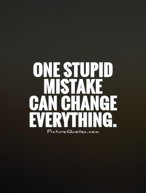 stupid mistakes quotes quotesgram