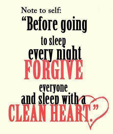 Before going to sleep every night forgive everyone and sleep with a clean heart Picture Quote #1