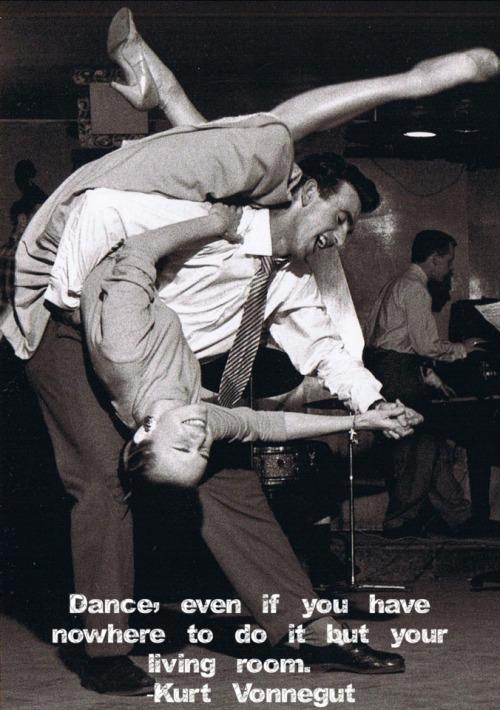 Dance, even if you have nowhere to do it but your living room Picture Quote #1