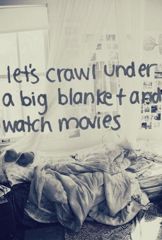Let's crawl under a big blanket and watch movies Picture Quote #1