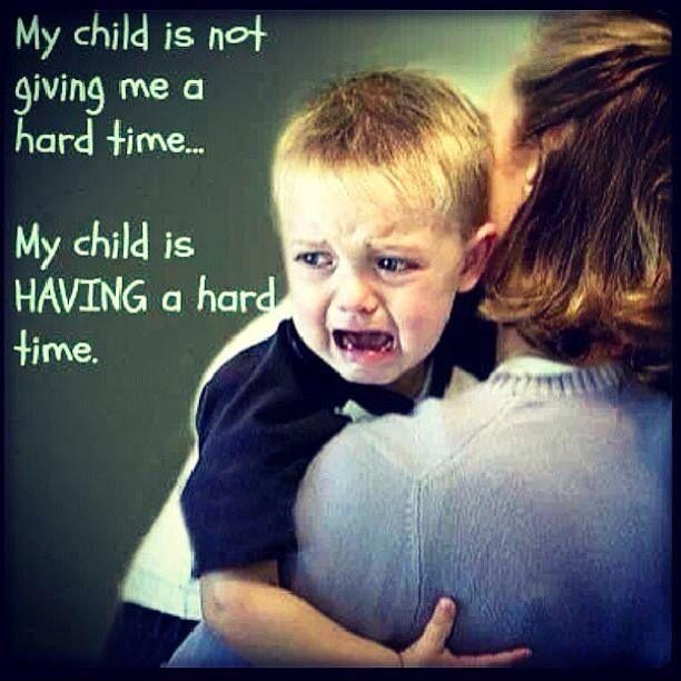 My child is not giving me a hard time, my child is having a hard time Picture Quote #1