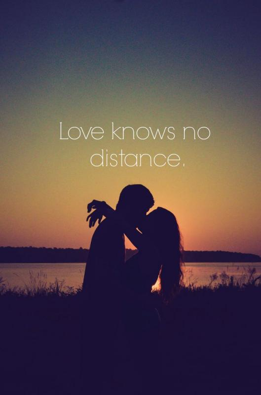 Love knows no distance Picture Quote #1