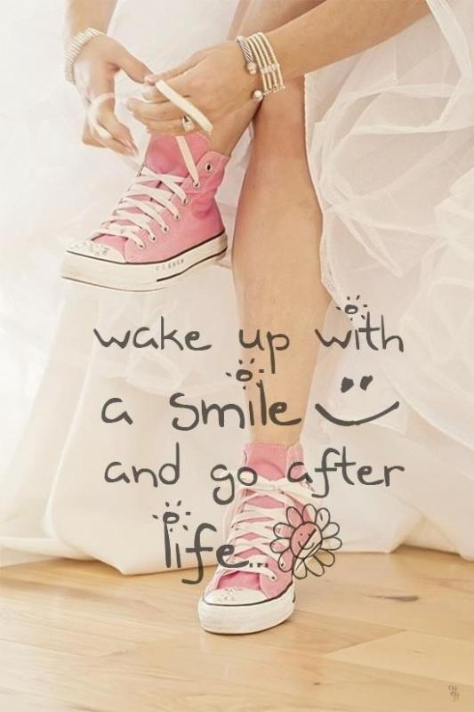 Wake up with a smile and go after life Picture Quote #1