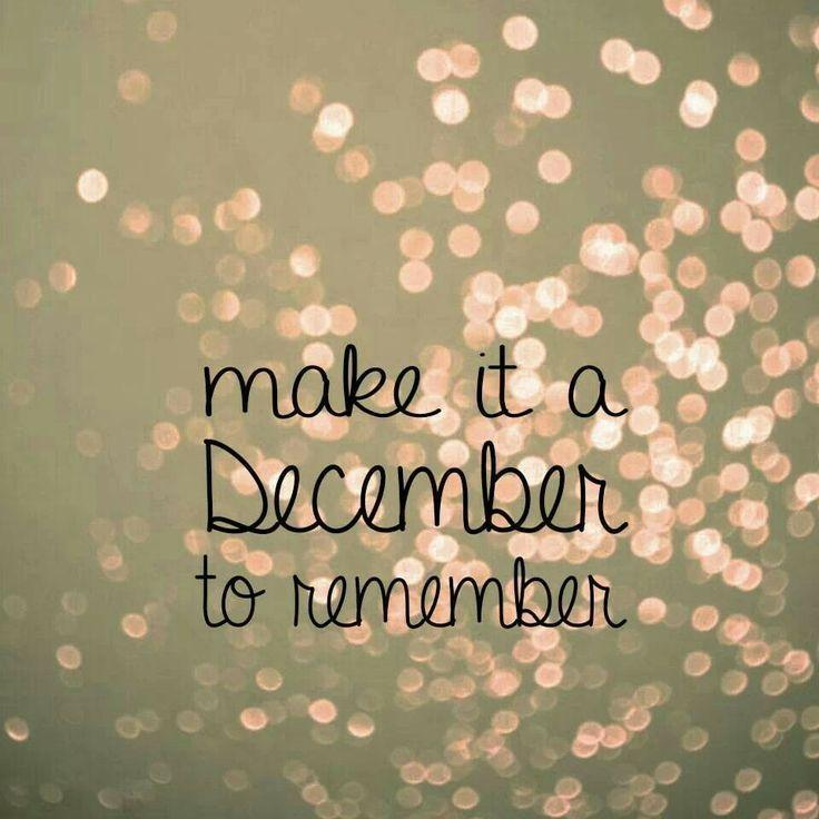 Make it a December to remember Picture Quote #1
